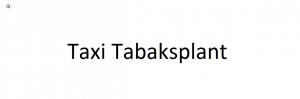 Taxi Tabaksplant